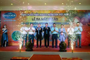 Công ty Macca Nutrition công bố Dự án phát triển nguồn nguyên liệu Maccaca
