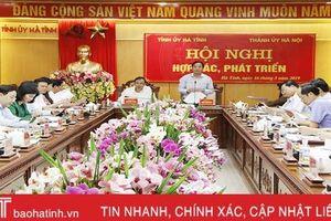 Hà Tĩnh - Hà Nội tăng cường hợp tác hiệu quả trên các lĩnh vực