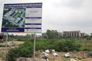 Có hay không 'lợi ích nhóm' sau Dự án Trường THPT chất lượng cao Mùa Xuân ở Long Biên?