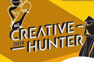 Cuộc thi sáng tạo Creative Hunter 2019: Sân chơi dành cho giới trẻ