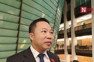ĐBQH Lưu Bình Nhưỡng nhận định việc ông chủ Nhật Cường Mobile bỏ trốn: 'Ở đây có gì đó khuất tất'