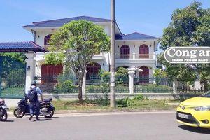 Nhiều sai phạm đất đai khi cổ phần hóa doanh nghiệp Nhà nước ở Quảng Nam