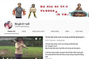 Những kênh YouTube của các vlogger U60 đang khiến cư dân mạng phát cuồng