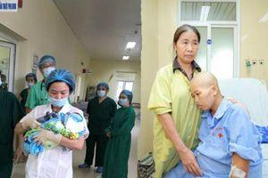 Trào nước mắt đón bé sơ sinh nặng 1,5kg từ người mẹ ung thư giai đoạn cuối