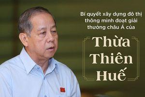Bí quyết xây dựng đô thị thông minh đoạt giải thưởng châu Á của Thừa Thiên-Huế