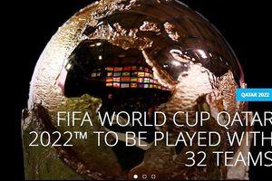 'Chốt' số đội bóng tham dự World Cup 2022, ĐT Việt Nam sẽ thế nào?