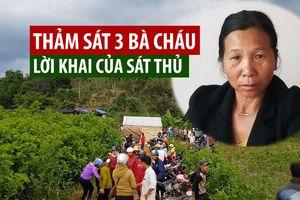 Lời khai của sát thủ thảm sát 3 bà cháu rồi chôn xác ở Lâm Đồng