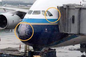 Máy bay Trung Quốc vỡ kính, bầm dập mũi vì mưa đá