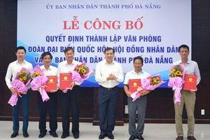 Công bố quyết định thành lập Văn phòng Đoàn ĐBQH, HĐND và UBND thành phố Đà Nẵng