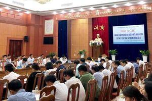 Quảng Nam: Sẽ triển khai đồng bộ giải pháp đẩy mạnh cải thiện môi trường đầu tư kinh doanh