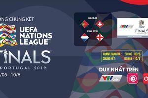 Duy nhất trên VTVcab, Onme, VTVcab On phát sóng trực tiếp vòng chung kết UEFA Nations League