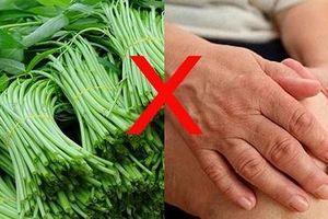 Những sai lầm khi ăn rau muống cần loại bỏ ngay tránh rước họa vào thân