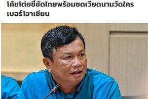 King's Cup 2019: Người Thái nôn nóng, Park Hang-seo bình thản