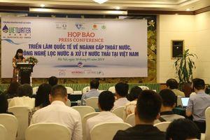 Vietwater 2019: Thúc đẩy sự phát triển của ngành cấp thoát nước và xử lý nước tại Việt Nam