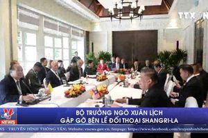 Bộ trưởng Ngô Xuân Lịch gặp gỡ bên lề Đối thoại Shangri-La
