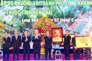 Đồng Nai công bố có thêm thành phố Long Khánh