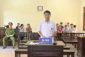 Hà Nam: Nguyên Trưởng phòng Tài nguyên và môi trường huyện lĩnh 5 năm tù