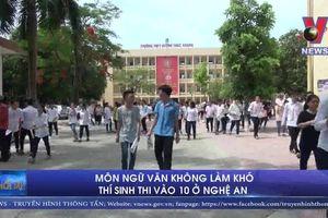 Môn Ngữ văn không làm khó thí sinh thi vào 10 ở Nghệ An