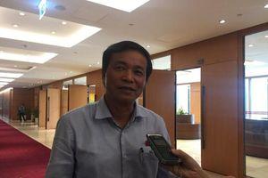 Tổng thư ký Quốc hội Nguyễn Hạnh Phúc: Cuối nhiệm kỳ, các Bộ trưởng trả lời chắc chắn, đầy đủ