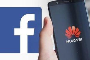 Facebook ngừng hợp tác với Huawei