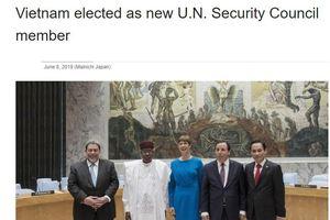 Báo chí quốc tế nói gì về sự kiện Việt Nam trúng cử ủy viên HĐBA LHQ?