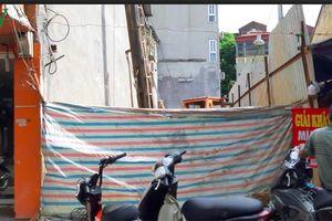 Hà Nội: Phá nhà xây mới gây nguy hiểm cho nhà liền kề còn đe dọa?
