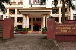 Đề nghị kỷ luật nguyên Viện trưởng Viện kiểm sát nhân dân tỉnh Đắk Lắk