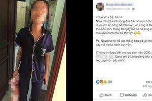 Bắc Ninh: Mẹ xách 'lủng lẳng' con ruột 20 ngày tuổi vì mâu thuẫn với bạn trai