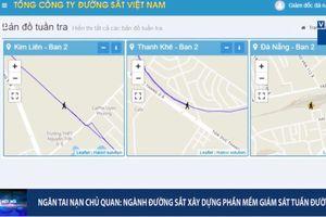 Thử nghiệm phần mềm giám sát tuần đường sắt