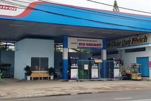 Sóc Trăng: Nhiều cửa hàng xăng dầu của 'đại gia' Trịnh Sướng đóng cửa