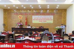 Huyện Thọ Xuân gặp mặt các cơ quan báo chí