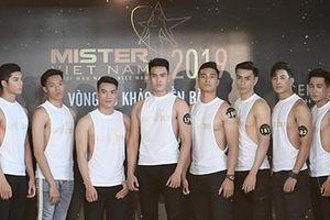 Mister Việt Nam 2019 lựa chọn được 32 nam thần 6 múi, thân hình đẹp như tạc