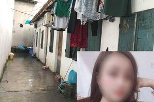 Vụ cô gái 19 tuổi tử vong ở Hà Nội: Mẹ về quê chưa kịp lên thì con gái nghi bị bạn trai giết chết