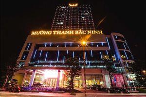 Vi phạm phòng cháy chữa cháy, Mường Thanh Luxury Bắc Ninh bị phạt