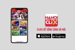 Đài PTTH Hà Nội ra mắt ứng dụng đa phương tiện HanoiClix
