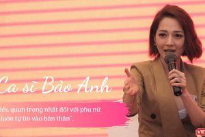 Ca sĩ Bảo Anh tiết lộ 'bí kíp' thành công cho phụ nữ thời 4.0
