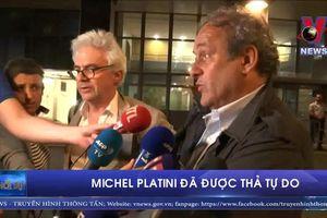 Michel Platini đã được thả tự do MICHEL PLATINI ĐÃ ĐƯỢC THẢ T