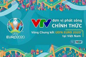 VTV chính thức sở hữu bản quyền EURO 2020