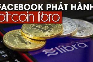 Facebook lấn sân thanh toán điện tử với Libra, khai thác sức mạnh 2 tỉ người dùng