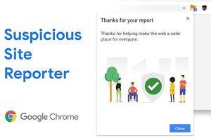 Google giới thiệu công cụ báo cáo website đáng ngờ
