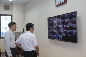 Hà Nam hoàn thành lắp camera tại các điểm thi tốt nghiệp THPT quốc gia