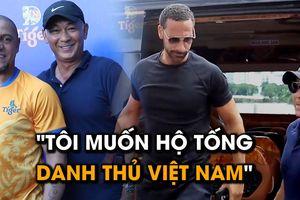 'Siêu vệ sĩ' Việt Nam nói gì về Carlos, Ferdinand, Figo, Park và Drogba?