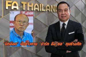 'Bóng đá Thái Lan chưa bao giờ muốn lôi kéo HLV Park Hang Seo'
