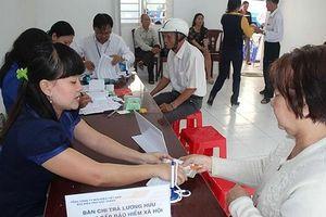 Hà Nội tăng thêm 7,19% lương hưu, trợ cấp bảo hiểm xã hội từ 1/7/2019