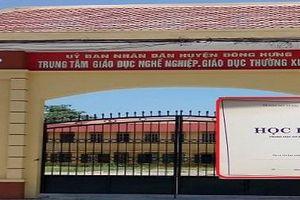 Thái Bình: Trung tâm GDTX Đông Hưng 'thu giữ' học bạ của học sinh lớp 9 không chịu trả?