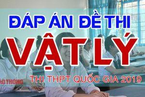 Đáp án đề thi môn Vật lý THPT quốc gia 2019 Full tất cả mã đề