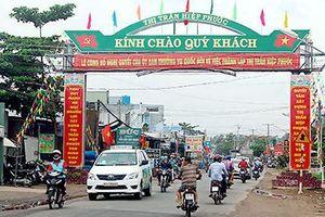 Đồng Nai: Hiệp Phước trở thành thị trấn đầu tiên của huyện Nhơn Trạch