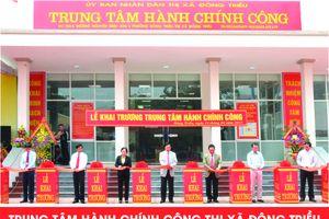 Trung tâm Hành chính công thị xã Đông Triều - Gần dân để nâng cao chất lượng phục vụ