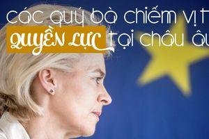 Quý bà 'trỗi dậy' nắm quyền lực tại Liên minh châu Âu