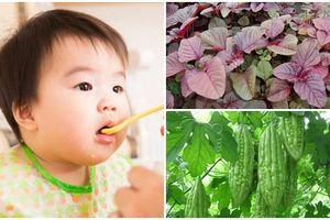 Mẹ chú ý, bé dưới 2 tuổi thì chớ dại cho ăn những loại rau này